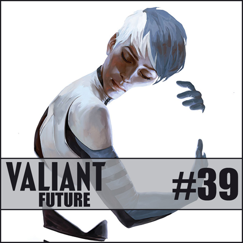 Cultural Wormhole Presents: Valiant Future Episode 39
