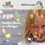 Artwork for TNC 089: Healthy Meals on a Budget with Lisa Leake