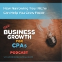 Artwork for 054 How Narrowing Your Niche Can Help You Grow Faster