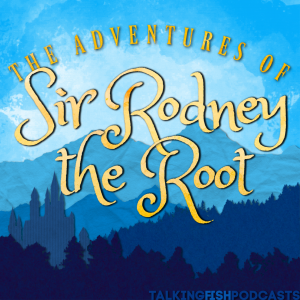 The Adventures of Sir Rodney the Root
