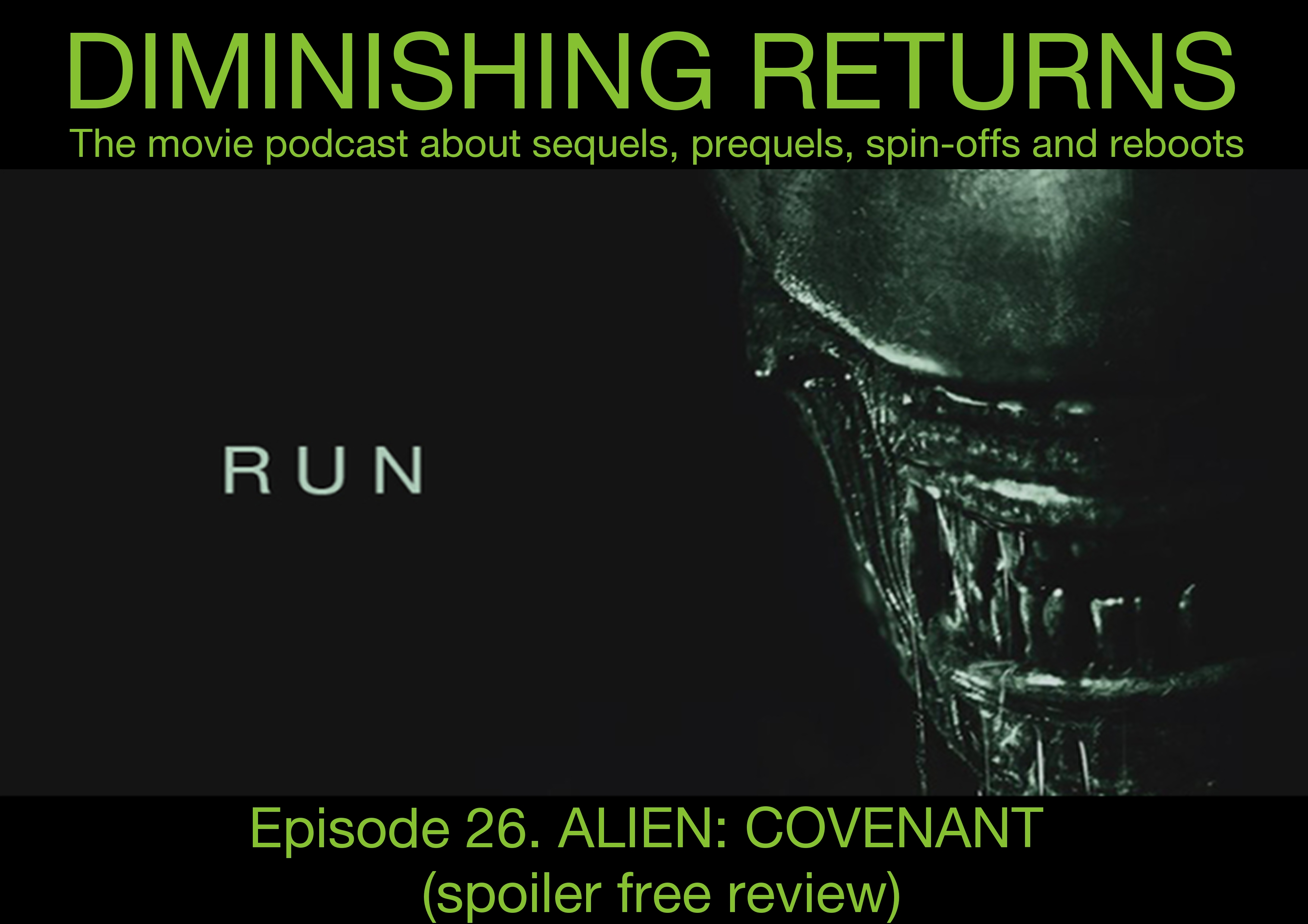 Diminishing Returns Podcast episode 26 Alien Covenant (spoiler free review)