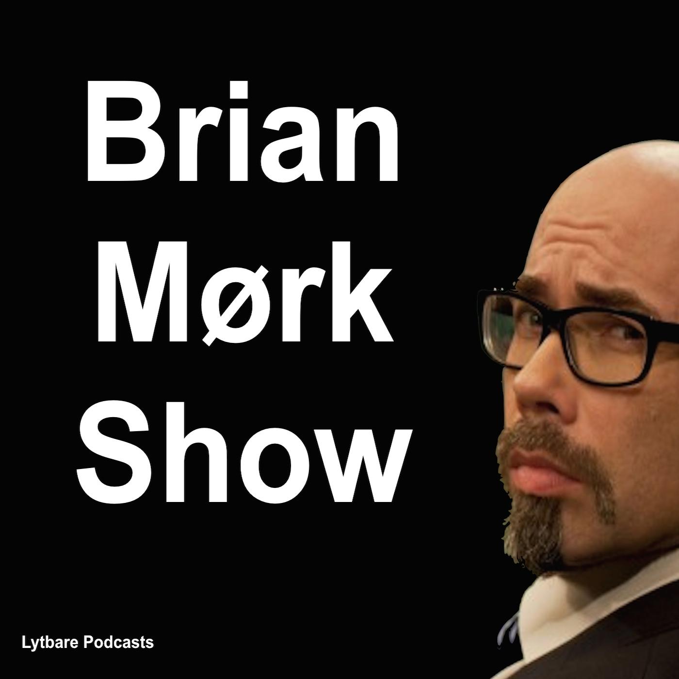 Brian Mørk Show #11: Den Lalleglade Brigade