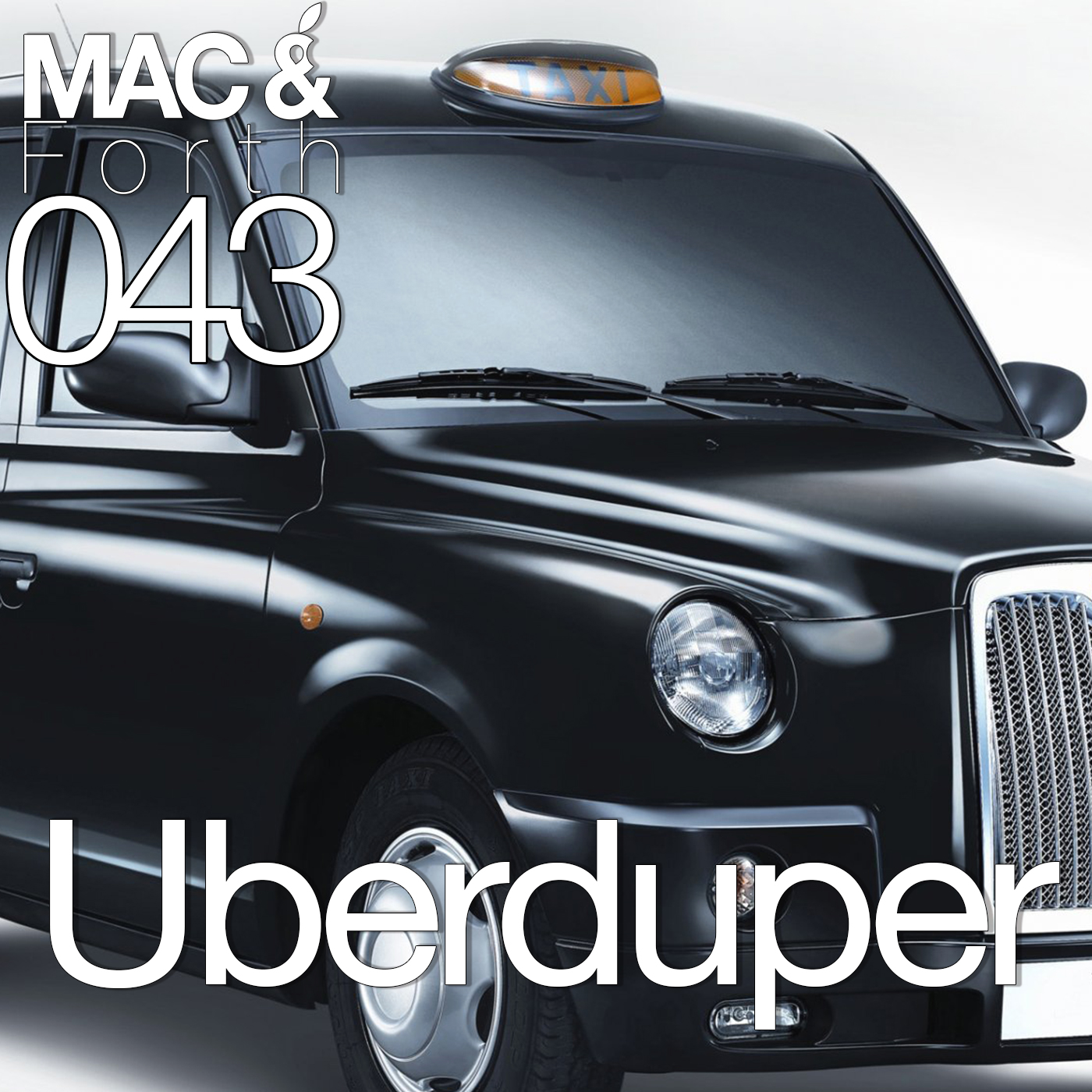 The Mac & Forth Show 043 - Uberduper