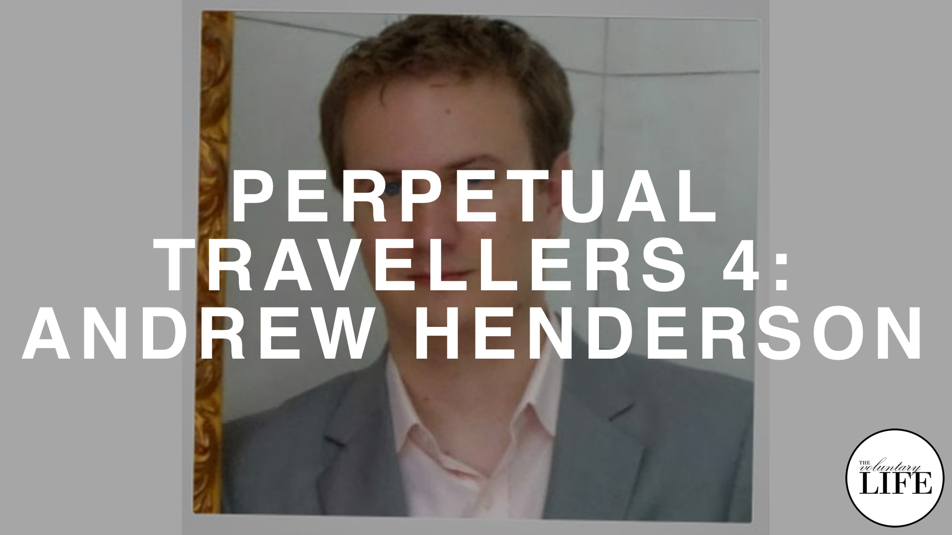 132 Perpetual Travellers Part 4: Interview With Andrew Henderson