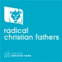 Artwork for 33-Radical Christian Fathers: Be Watchful, Stand Firm in the Faith, Act Like Men, Be Strong. Let All That You Do Be Done in Love