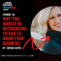 Artwork for EP 116: Why You Should be Outsourcing to VAs to Grow Your Business
