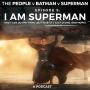 Artwork for Episode 9 - I Am Superman
