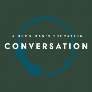 A Good Man's Education Conversation