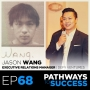 Artwork for 68: From Prison to Prosperity - The Incredible True Story of Jason Wang - Transforming Hustle Part 2