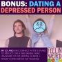 Artwork for BONUS: Dating A Depressed Person