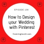 Artwork for #190 - How to Design your Wedding with Pinterest