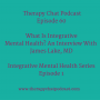 Artwork for 60: What Is Integrative Mental Health?