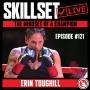 Artwork for  Skillset Live Episode #121: Erin Toughill – The Mindset of a Champion