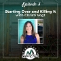 Artwork for Episode 3: Starting Over and Killing It with Christi Vogt