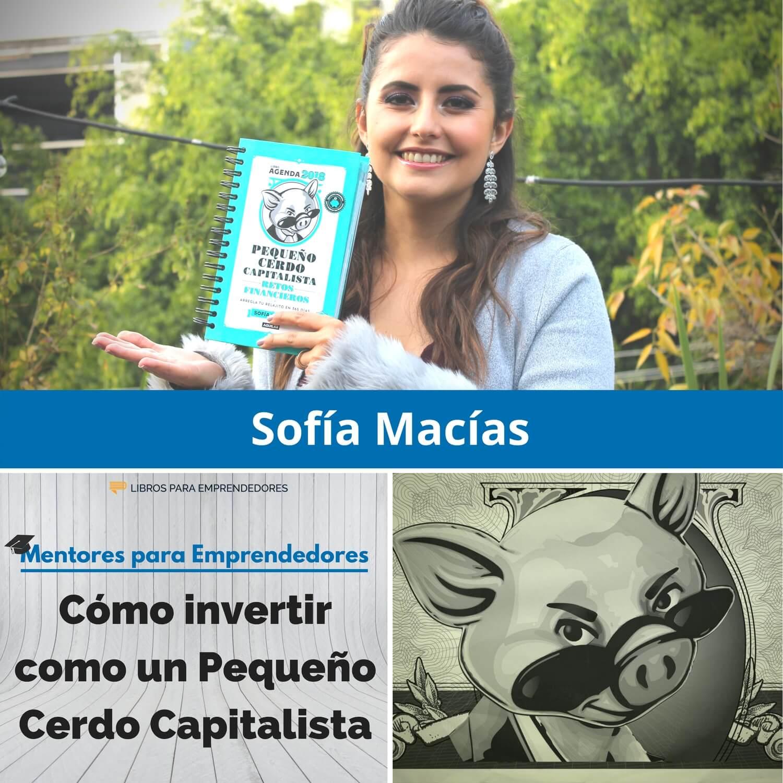 Cómo invertir como un Pequeño Cerdo Capitalista, con Sofía Macías - MPE020 - Mentores para Emprende