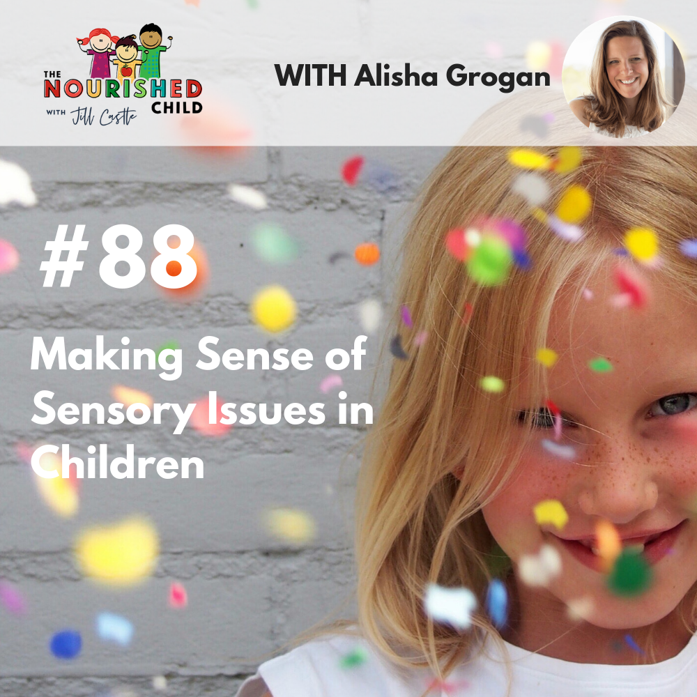 TNC 088: Making Sense of Sensory Issues in Children with Alisha Grogan