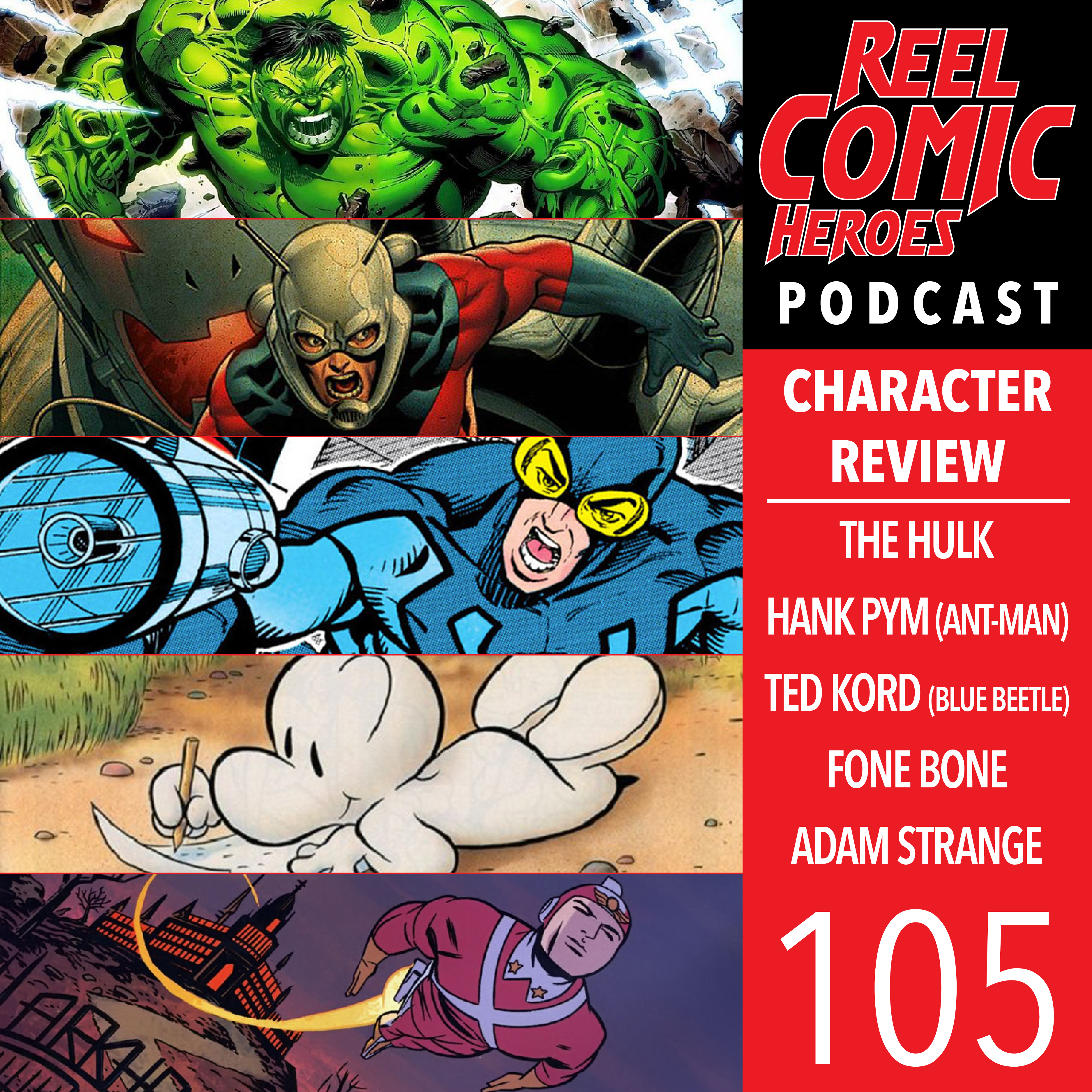 Artwork for 105 - Character Review - The Hulk, Hank Pym (Ant-Man), Ted Kord (Blue Beetle), Fone Bone, & Adam Strange