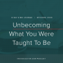 Artwork for Ep. 030 | Unbecoming What You Were Taught To Be With Moni Barry