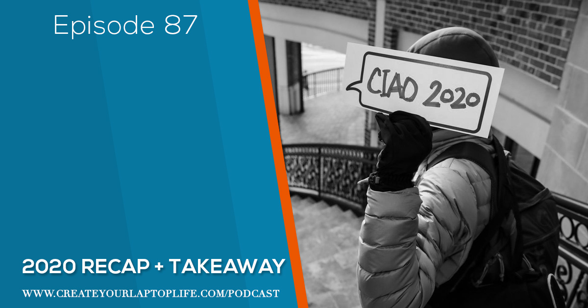 Episode 87: 2020 Recap + Takeaway
