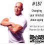 Artwork for 187: Changing your mindset about aging with Maarten Van Nus