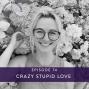 Artwork for Ep #74: Crazy Stupid Love