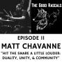 Artwork for Ep 11 Matt Chavanne - Hit the Snare a Little Louder: Duality, Unity, & Community