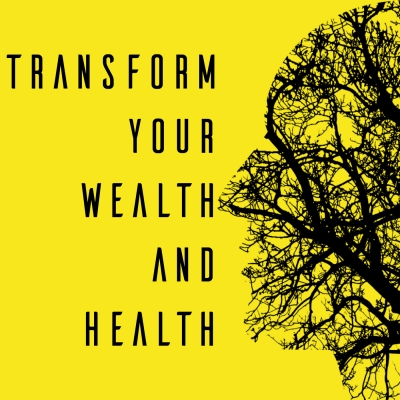 Transform Your Wealth And Health show image