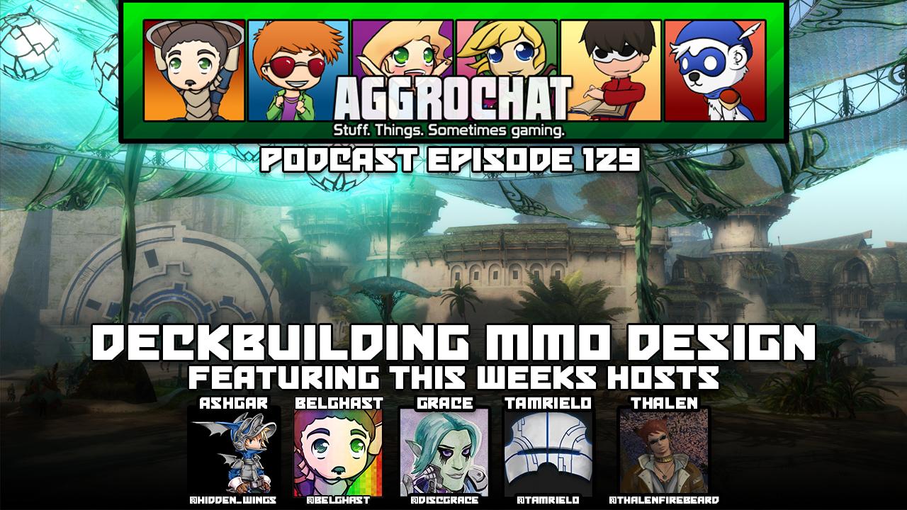AggroChat #129 - Deckbuilding MMO Design