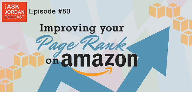 Ep. 80 - Improving your item's ranking on Amazon