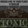 Artwork for SOTG 847 - Venezuela and the Deadly Plague of Socialism