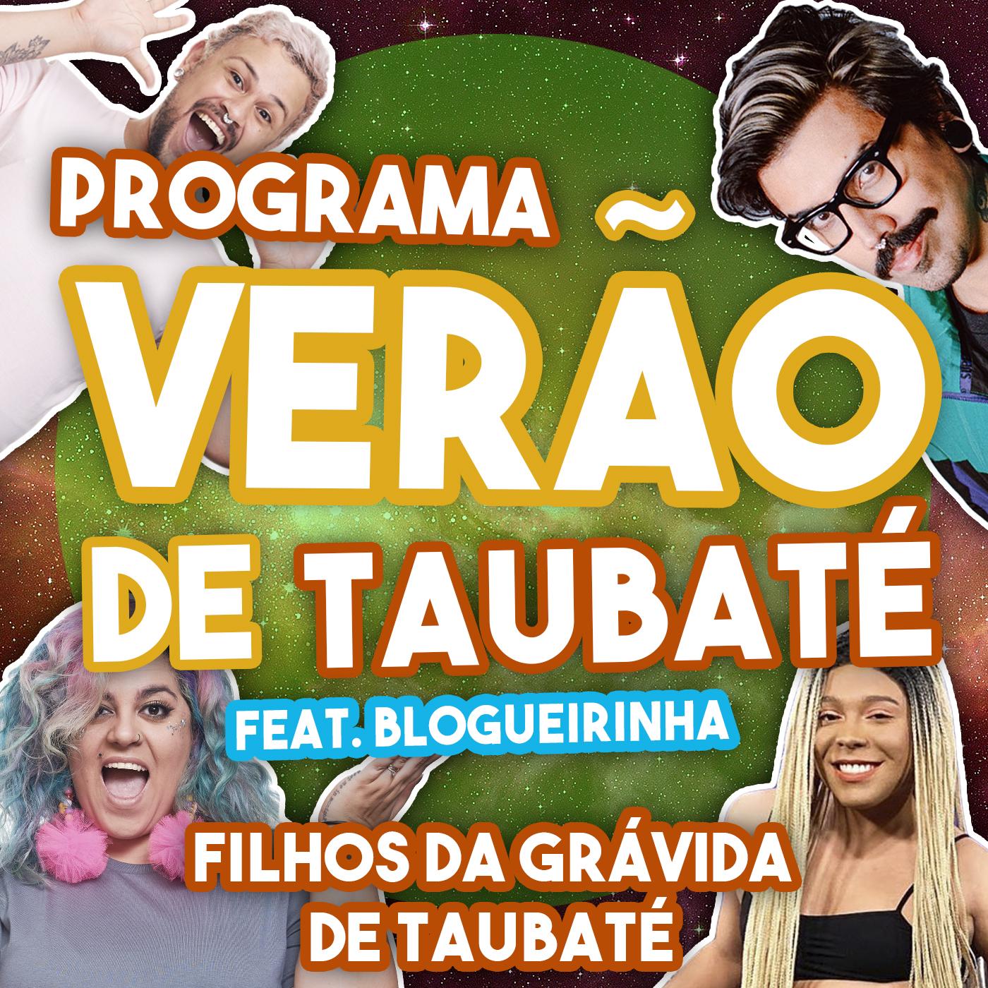 #112 - Verão de Taubaté (feat. Blogueirinha)