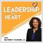 Artwork for 60: Leaders with Heart Show up As Their Authentic Selves Everyday and to Everyone.