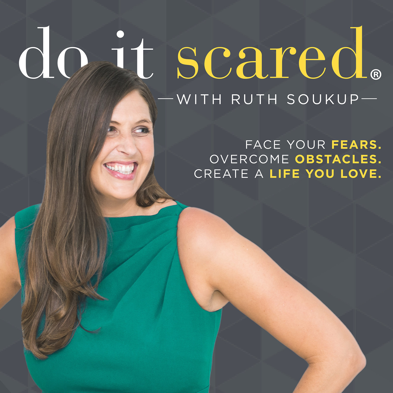 Do It Scared® with Ruth Soukup show art