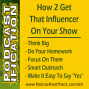 Artwork for 59: How to Get The Influencer In Your Niche To Be Your Podcast Guest