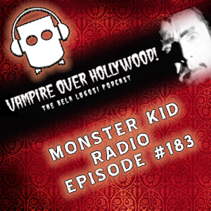 Monster Kid Radio #183 - Meet Monster Kid & Lugosi Podcaster Nicholas Hatcher