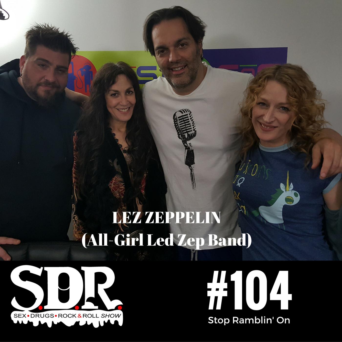SDR #104 Lez Zeppelin - Stop Ramblin' On