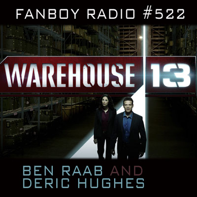 Fanboy Radio #522 - Warehouse 13 & Video Game Update