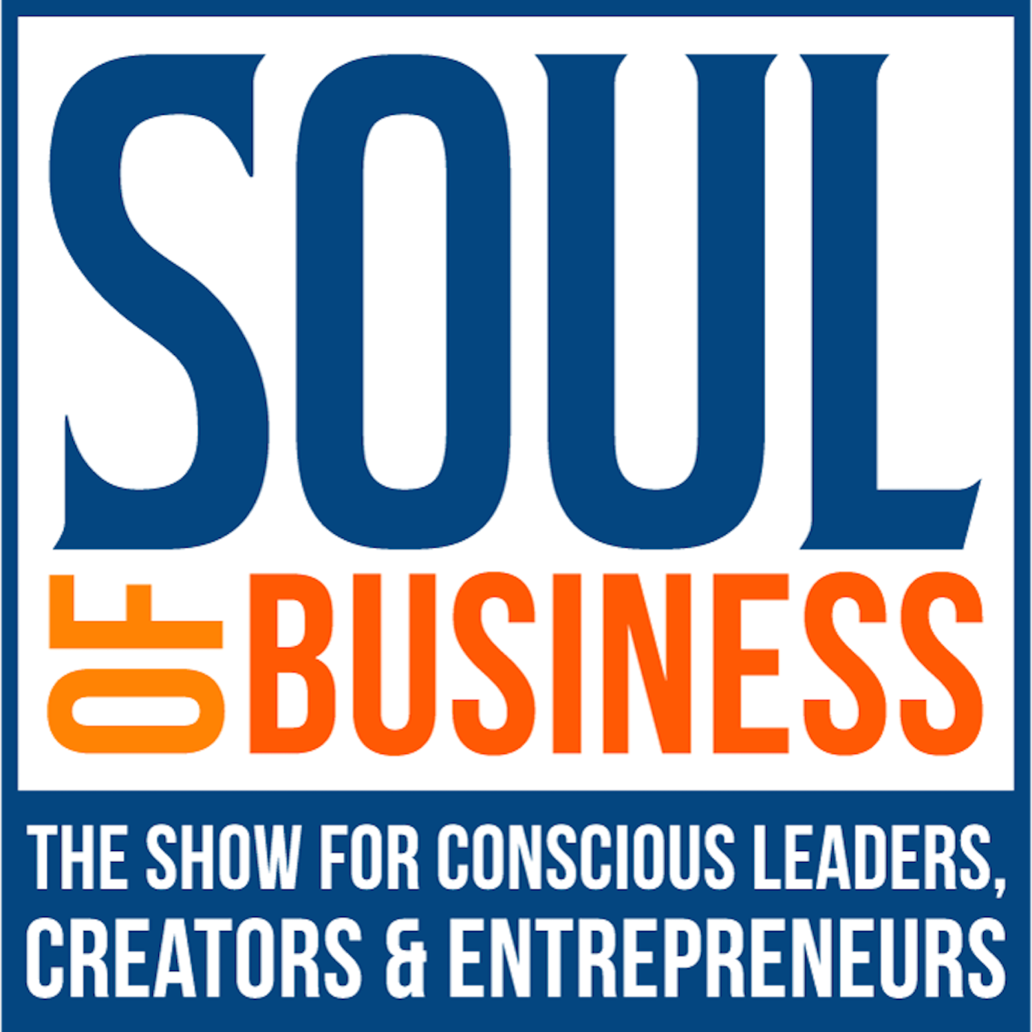 Soul of Business Show   Mindset, Meaning, Money & Mastery show art