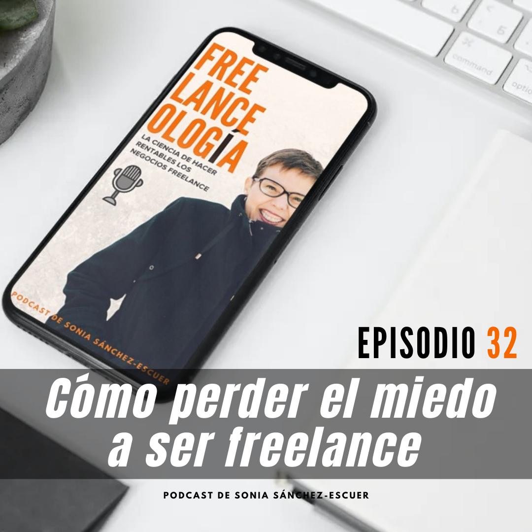 Cómo perder el miedo a ser freelance S2E32