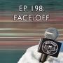 Artwork for Episode 198 - FACE/OFF