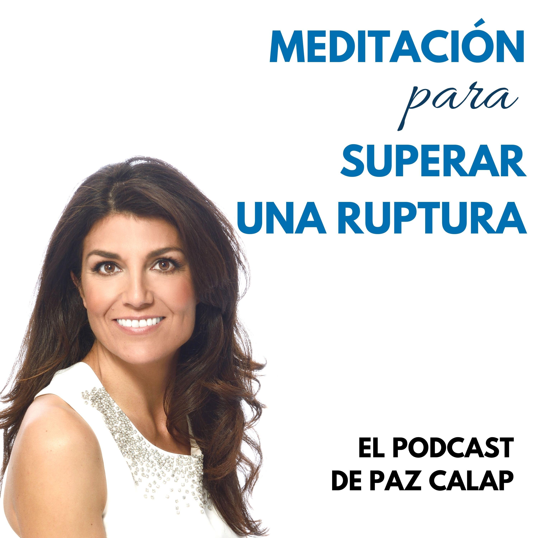 Meditación para superar una ruptura - Medita con Paz