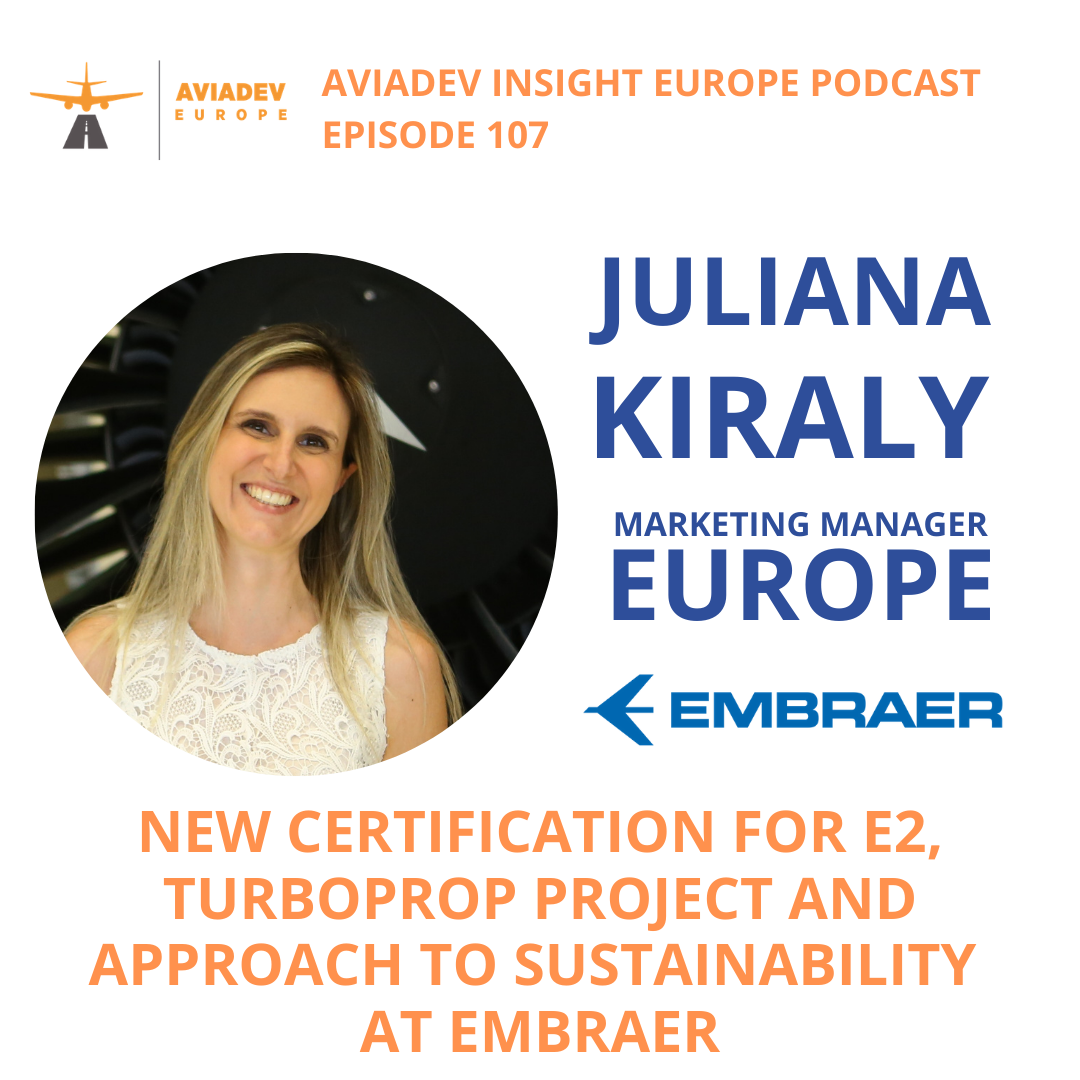 Episode 107 with Juliana Kiraly: New certification for E2, the turboprop project and approach to sustainability at Embraer