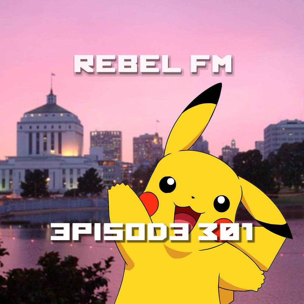 Rebel FM Episode 301 - 07/15/2016