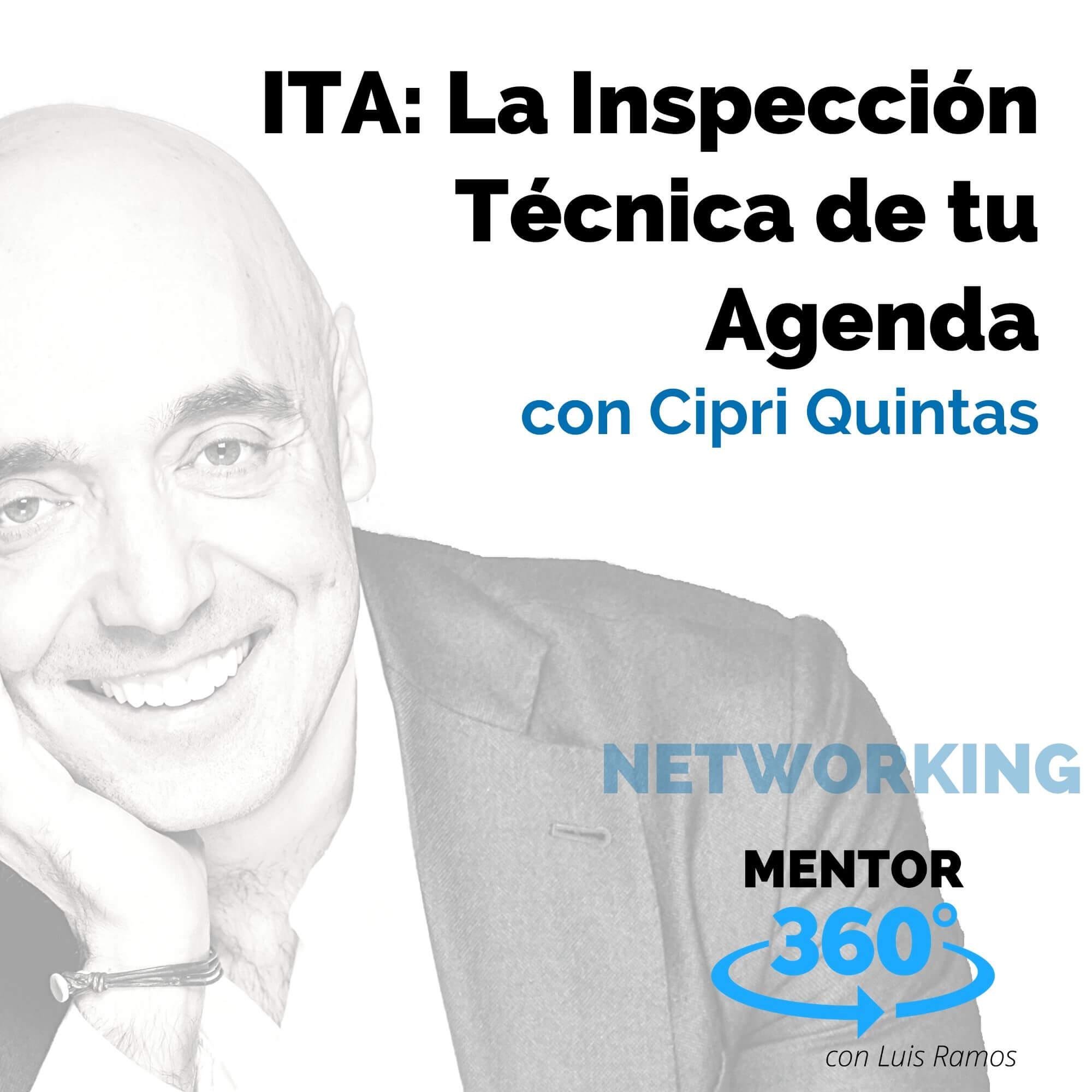 ITA: La Inspección Técnica de tu Agenda, con Cipri Quintas - NETWORKING