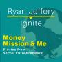 Artwork for MMM007: Ryan Jeffery with Ignite | Stories from Social Entrepreneurs