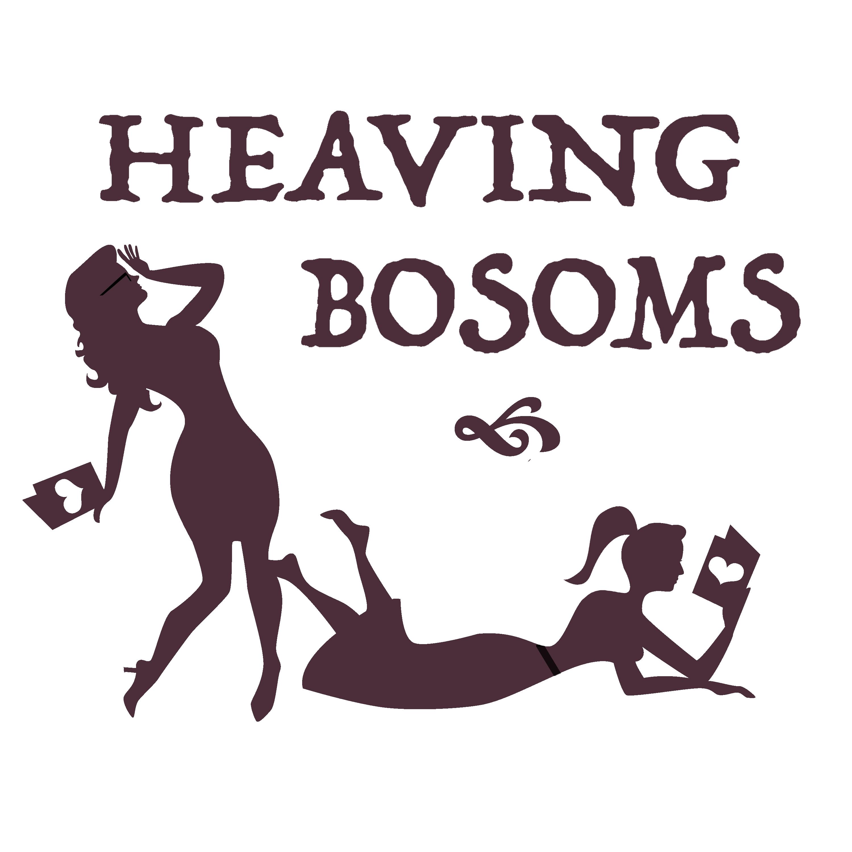 Heaving Bosoms: A Romance Novel Podcast show art