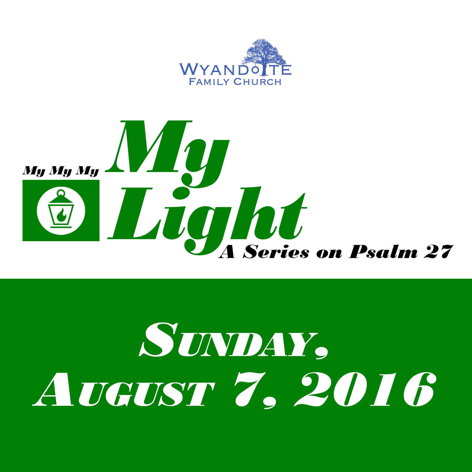"My My My Part 1: ""My Light: A Series on Psalms 27"""