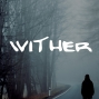 Artwork for Wither