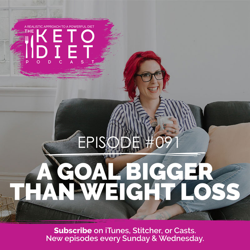 #091 A Goal Bigger Than Weight Loss with Carlie Glass