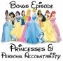 Artwork for Bonus Episode: Princesses & Personal Accountability